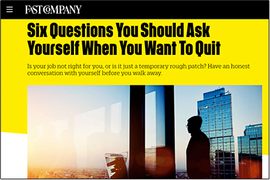 Six Questions You Should Ask Yourself When You Want To Quit FAST COMPANY