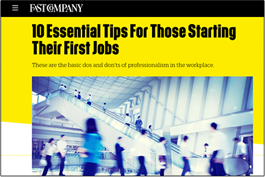 10 Essential Tips For Those Starting Their First Jobs FAST COMPANY